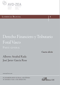 (4 ED) DERECHO FINANCIERO Y TRIBUTARIO FORAL VASCO - PARTE GENERAL