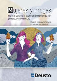 MUJERES Y DROGAS - MANUAL PARA LA PREVENCION DE RECAIDAS CON PERSPECTIVA DE GENERO