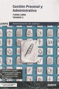 TEMARIO T. L. 2 - GESTION PROCESAL Y ADMINISTRATIVA - ADMINISTRACION DE JUSTICIA - TURNO LIBRE