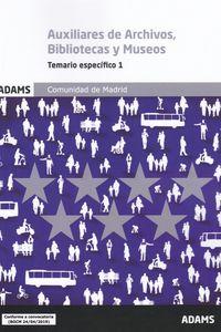 TEMARIO ESPECIFICO 1 - AUXILIARES DE ARCHIVOS, BIBLIOTECAS Y MUSEOS - COMUNIDAD DE MADRID