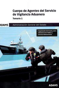 TEMARIO 1 - CUERPO DE AGENTES DEL SERVICIO DE VIGILANCIA ADUANERA - ADMINISTRACION GENERAL DEL ESTADO