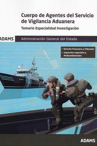 TEMARIO ESPECIALIDAD INVESTIGACION - CUERPO DE AGENTES DEL SERVICIO DE VIGILANCIA ADUANERA - ADMINISTRACION GENERAL DEL ESTADO