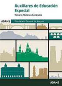 TEMARIO MATERIAS GENERALES - AUXILIARES DE EDUCACION ESPECIAL - DIPUTACION GENERAL DE ARAGON