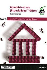 CUESTIONARIOS - ADMINISTRATIVOS (ESPECIALIDAD TRAFICO) - ADMINISTRACION GENERAL DEL ESTADO