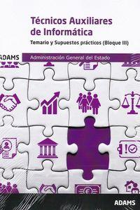 TEMARIO Y SUPUESTOS PRACTICOS - TECNICOS AUXILIARES DE INFORMATICA (BLOQUE III) - ADMINISTRACION GENERAL DEL ESTADO