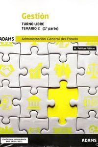 TEMARIO 2 T. L. - GESTION (TURNO LIBRE) - (1ª Y 2ª PARTE) - ADMINISTRACION GENERAL DEL ESTADO - TURNO LIBRE