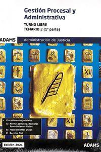 TEMARIO 2 T. L. - GESTION PROCESAL Y ADMINISTRATIVA (1ª Y 2ª PARTE) - TURNO LIBRE