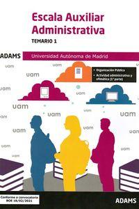 TEMARIO 1 - ESCALA AUXILIAR ADMINISTRATIVA - UNIVERSIDAD AUTONOMA DE MADRID