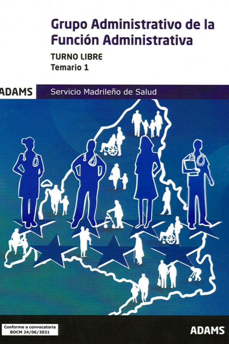 TEMARIO 1 T. L. - (SERMAS) GRUPO ADMINISTRATIVO DE LA FUNCION ADMINISTRATIVA - TURNO LIBRE - SERVICIO MADRILEÑO DE SALUD