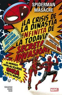SPIDERMAN / MASACRE - LA CRISIS DE LA DINASTIA INFINITA DE LA TODAVIA SECRETA INVASION