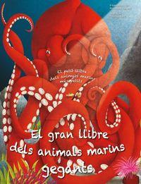 GRAN LLIBRE DELS ANIMALS MARINS GEGANTS, EL - LLIBRE ILLUSTRAT