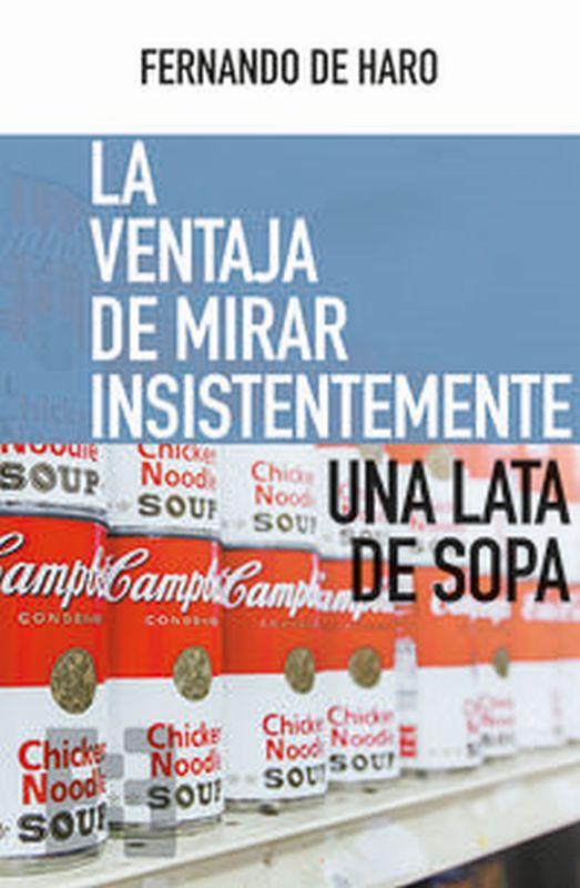 VENTAJA DE MIRAR INSISTENTEMENTE UNA LATA DE SOPA, LA