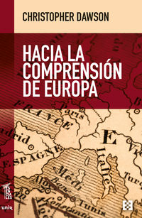 Hacia La Comprension De Europa - Christopher Dawson