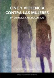 Cine Y Violencia Contra Las Mujeres - Un Enfoque Caleidoscopico - Jose Alberto Andres Lacasta