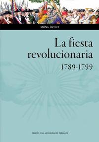 Fiesta Revolucionario, La - 1789-1799 - Mona Ozouf