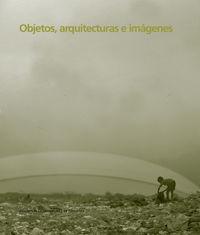 OBJETOS, ARQUITECTURA E IMAGENES