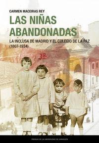 NIÑAS ABANDONADAS, LAS - LA INCLUSA DE MADRID Y EL COLEGIO DE LA PAZ (1807-1934)