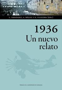 1936. Un Nuevo Relato - L. Fernandez (ed. ) / A. Miguez (ed. ) / D. Vilavedra (ed. )