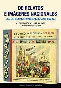 De Relatos E Imagenes Nacionales - Las Derechas Españolas (siglos Xix-Xx) - Maria Cruz Romeo Mateo / Maria Pilar Salomon Chelilz / Nuria Tabanera Garcia