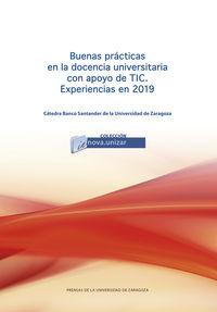 BUENAS PRACTICAS EN LA DOCENCIA UNIVERSITARIA CON APOYO DE TIC. EXPERIENCIAS EN 2019
