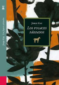 FUGACES PARPADOS, LOS
