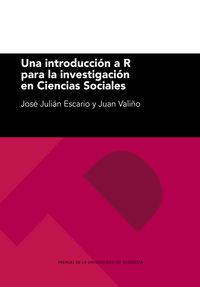 Una introduccion a r para la investigacion en ciencias sociales - Jose Julian Escario / Juan Valiño