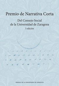 PREMIO NARRATIVA CORTA (I EDICION) - DEL CONSEJO SOCIAL DE LA UNIVERSIDA DE ZARAGOZA