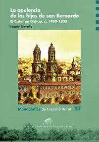 OPULENCIA DE LOS HIJOS DE SAN BERNARDO, LA - EL CISTER EN GALICIA, C. 1480-1835