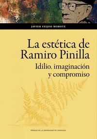 ESTETICA DE RAMIRO PINILLA, LA - IDILIO, IMAGINACION Y COMPROMISO