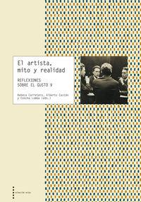 EL ARTISTA, MITO Y REALIDAD - REFLEXIONES SOBRE EL GUSTO V