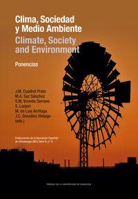 CLIMA, SOCIEDAD Y MEDIO AMBIENTE = CLIMATE, SOCIETY AND ENVIRONMENT