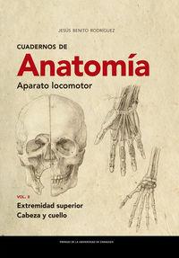 cuadernos de anatomia - aparato locomotor ii - extremidad superior. cabeza y cuello - Jesus Benito Rodriguez