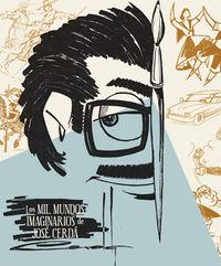 MIL MUNDOS IMAGINARIOS DE JOSE CERDA, LOS