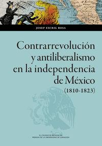 CONTRARREVOLUCION Y ANTILIBERALISMO EN LA INDEPENDENCIA DE MEXICO (1810-1823)