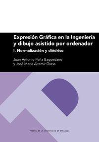 expresion grafica en la ingenieria y dibujo asistido por ordenador i - normalizacion y diedrico - Juan Antonio Peña Baquedano
