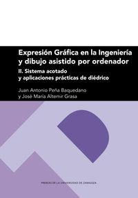 EXPRESION GRAFICA EN LA INGENIERIA Y DIBUJO ASISTIDO POR ORDENADOR II - SISTEMA ACOTADO Y APLICACIONES PRACTICAS DE DIEDRICO