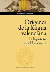 LOS ORIGENES DE LA LENGUA VALENCIANA - LA HIPOTESIS REPOBLACIONISTA