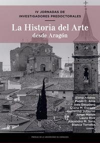 IV JORNADAS DE INVESTIGADORES PREDOCTORALES - LA HISTORIA DEL ARTE DESDE ARAGON
