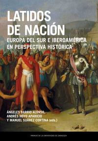 LATIDOS DE NACION - EUROPA DEL SUR E IBEROAMERICA EN PERSPECTIVA HISTORICA