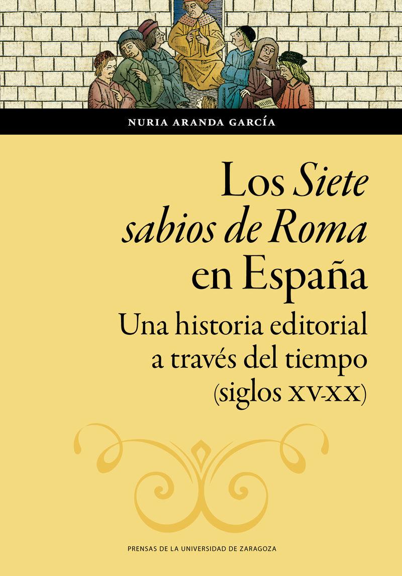 LOS SIETE SABIOS DE ROMA EN ESPAÑA - UNA HISTORIA EDITORIAL A TRAVES DEL TIEMPO (SIGLOS XV-XX)