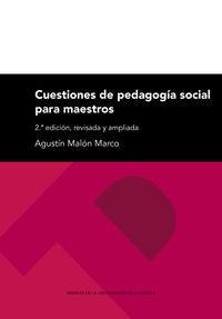 (2 ed) cuestiones de pedagogia social para maestros - Agustin Malon Marco