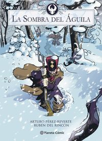 la sombra del aguila (novela grafica) - Arturo Perez-Reverte / Ruben Del Rincon