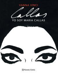 yo soy maria callas (novela grafica) - Vanna Vinci