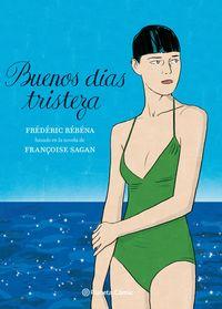 buenos dias, tristeza (novela grafica) - Françoise Sagan / Frederic Rebena