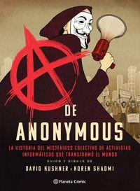 a de anonymous (novela grafica) - la historia del misterioso colectivo de activistas informaticos que transformo el mundo - David Kushner Y Koren Shadmi