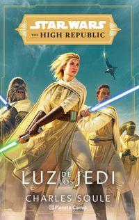 star wars - the high republic luz de los jedi (novela) - Charles Soule