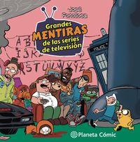 tomas falsas - grandes mentiras de las series de tv - Jose Fonollosa