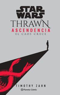 star wars thrawn ascendencia 1 - el caos crece (novela) - Timothy Zahn