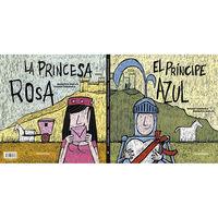 PRINCESA ROSA, LA / PRINCIPE AZUL, EL (PREMIO MALERBA 2019 / FINALISTA SILENT BOOK 2017)