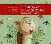 El carnaval de los animales - Jose Antonio Abad Varela / Joao Vaz De Carvalho (il. )
